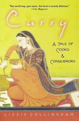 Download Curry: A Tale of Cooks and Conquerors [Paperback] [2007] Lizzie Collingham pdf