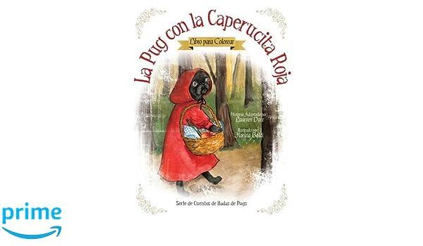 Amazon.com: La Pug Con La Caperucita Roja - Libro Para Colorear ...