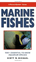 Marine Fishes: 500+ Essential-To-Know Aquarium Species (The Pocketexpert Guide Series for Aquarists and Underwater Naturalists, 1)