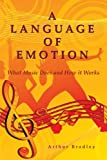 A Language Of Emotion: What Music Does And How It Works