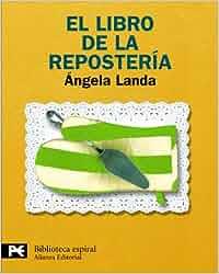 El libro de la repostería El Libro De Bolsillo - Biblioteca Espiral: Amazon.es
