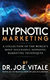 Hypnotic Marketing: A Collection of the World s Most Successful Hypnotic Marketing Techniques