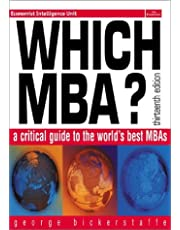 Which MBA?: A Critical Guide to the World's Best MBAs