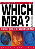Which MBA?: A Critical Guide to the World's Best MBAs (13th Edition)