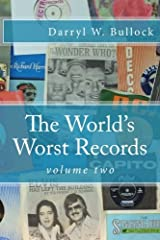 The World's Worst Records: Volume Two: Another Arcade of Audio Atrocity (Volume 2)