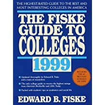 Fiske Guide to Colleges 1999: The: The Highest-Rated Guide to the Best and Most Interesting Colleges in America...