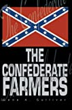 The Confederate Farmers, Gene Gulliver, 0595751857