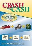 Crash to Cash, D. B. Sussman, 061529488X