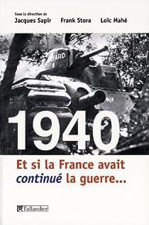 1940 : Et si la France avait continué la guerre... par Sapir