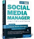 Der Social Media Manager: Das Handbuch für Ausbildung und Beruf