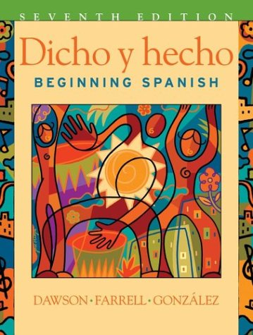 Dicho y hecho: Beginning Spanish 7th Edition (English and Spanish Edition)