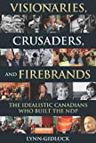 Visionaries, Crusaders, and Firebrands, Lynn Gidluck, 1459400534
