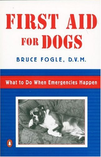 First Aid for Dogs: What to do When Emergencies Happen