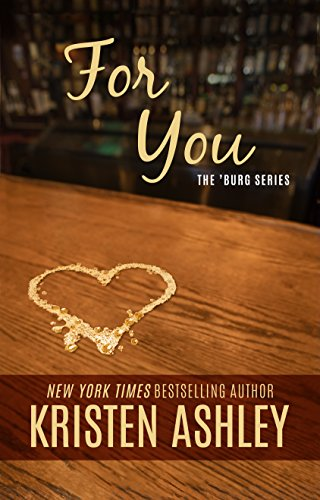 For You (The 'Burg Series Book 1) by [Ashley, Kristen]