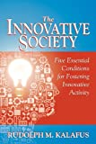 The Innovative Society, Rudolph M. Kalafus, 0741497654