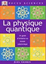 Physique quantique - Un guide d'initiation au monde subatomique par Gribbin