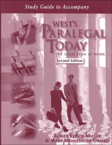 Study Guide to Accompany West's Paralegal Today: The Legal Team at Work