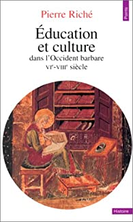 Education et culture dans l'Occident barbare : VIe-VIIIe siècle par Pierre Riché