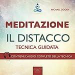 Meditazione. Il distacco [Meditation. The Detachment]: Tecnica guidata [Guided Skill] | Paul L. Green
