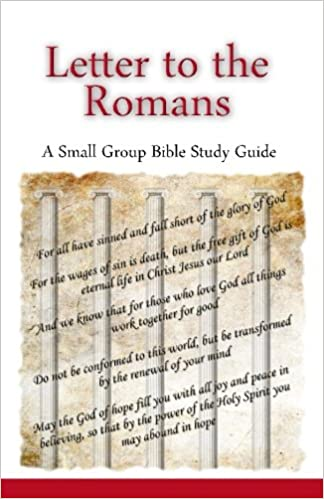 Letter to the Romans, A Small Group Bible Study Guide: Ted
