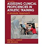 [(Developing Clinical Proficiency in Athletic Training: a Modular Approach)] [Author: Kenneth L Knight] published on (January, 2010)