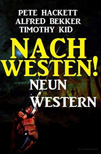 Nach Westen! Neun Western: Cassiopeiapress Spannung (German Edition)