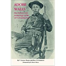 Adobe Walls: The History and Archeology of the 1874 Trading Post