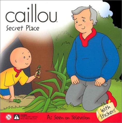 Caillou Secret Place (Scooter) ebook