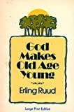 God Makes Old Age Young, Erling Ruud, 0806615060