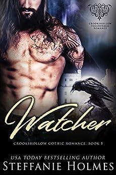 Watcher: A raven paranormal romance (Crookshollow Gothic Romance Book 5) by [Holmes, Steffanie]