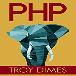PHP: Learn PHP Programming Quick & Easy