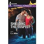 Shielding the Suspect | C.J. Miller