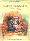img - for Kaddish for Grandpa in Jesus' Name Amen (Booklist Editor's Choice. Books for Youth (Awards)) book / textbook / text book