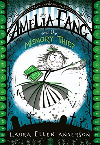 Amelia Fang and the Memory Thief (The Amelia