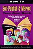 img - for How to Self-Publish & Market Your Own Book: A Simple Guide for Aspiring Writers Includes Special Section for Women & Minority Writers by Sara Freeman Smith (2001-03-06) book / textbook / text book