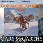 Our American West, Volume 4 | Gary McCarthy