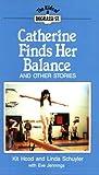 Catherine Finds Her Balance, Kit Hood and Linda Schuyler, 1550280627