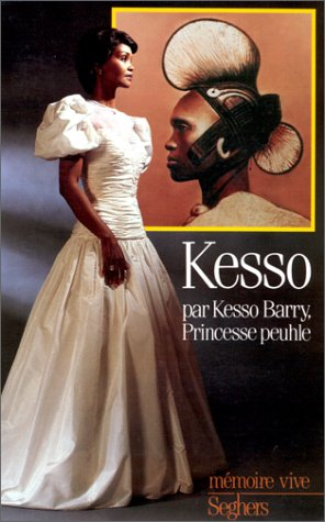 Kesso, princesse peuhle (Me?moire vive) (French Edition)