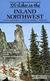 One Hundred Hikes in the Inland Northwest, Spokane Mountaineers and Rich Landers, 0898861306