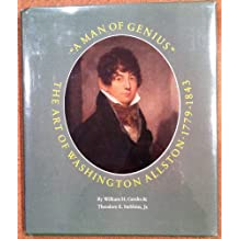 A Man of Genius: The Art of Washington Allston 1779-1843 by William H. Gerdts (1980-07-02)