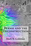 img - for Bernie and the Deconstruction book / textbook / text book