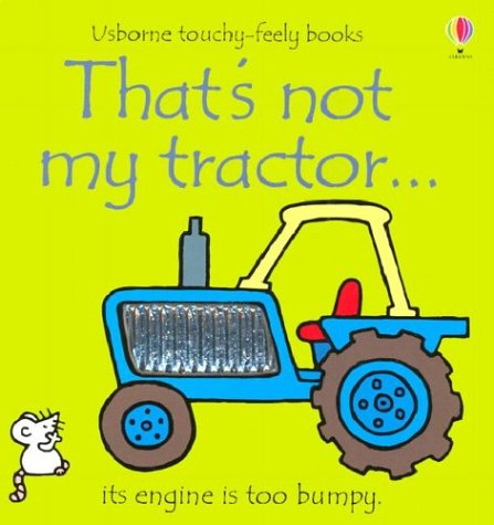 That's Not My Tractor: Its Engine Is Too Bumpy (Usborne Touchy Feely) pdf