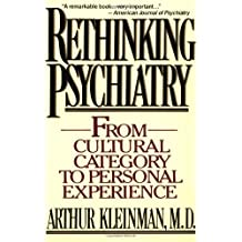 Rethinking Psychiatry: From Cultural Category to Personal Experience by Arthur Kleinman (1991-03-04)