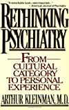 img - for Rethinking Psychiatry: From Cultural Category to Personal Experience by Arthur Kleinman (1991-03-04) book / textbook / text book
