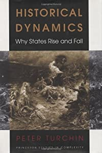 Historical Dynamics: Why States Rise and Fall (Princeton Studies in Complexity) by Peter Turchin (2003-10-19)