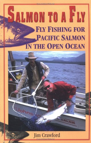 Salmon to a Fly: Fly Fishing for Pacific Salmon in the Open Ocean