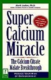 Super Calcium Miracle, Mark Andon, 0761514562