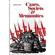 Czars, Soviets and Mennonites by John B. Toews (1982-03-03)