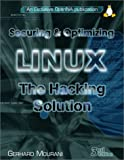 Securing and Optimizing Linux : The Hacking Solution, Mourani, Gerhard, 0968879314