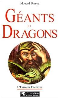 Géants et dragons par Edouard Brasey